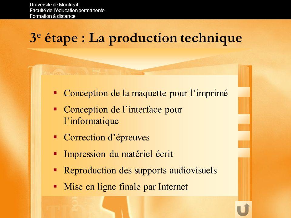 Université de Montréal Faculté de léducation permanente Formation à distance 3 e étape : La production technique Conception de la maquette pour limpri