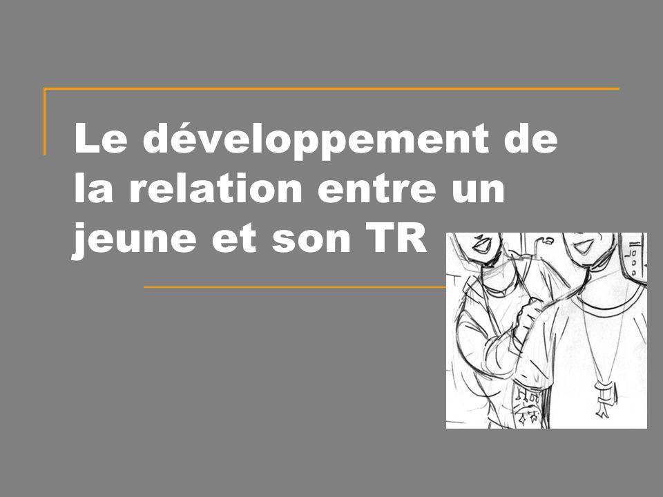 Le développement de la relation entre un jeune et son TR