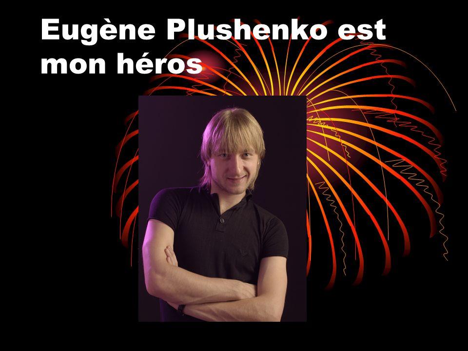 Eugène Plushenko est mon héros