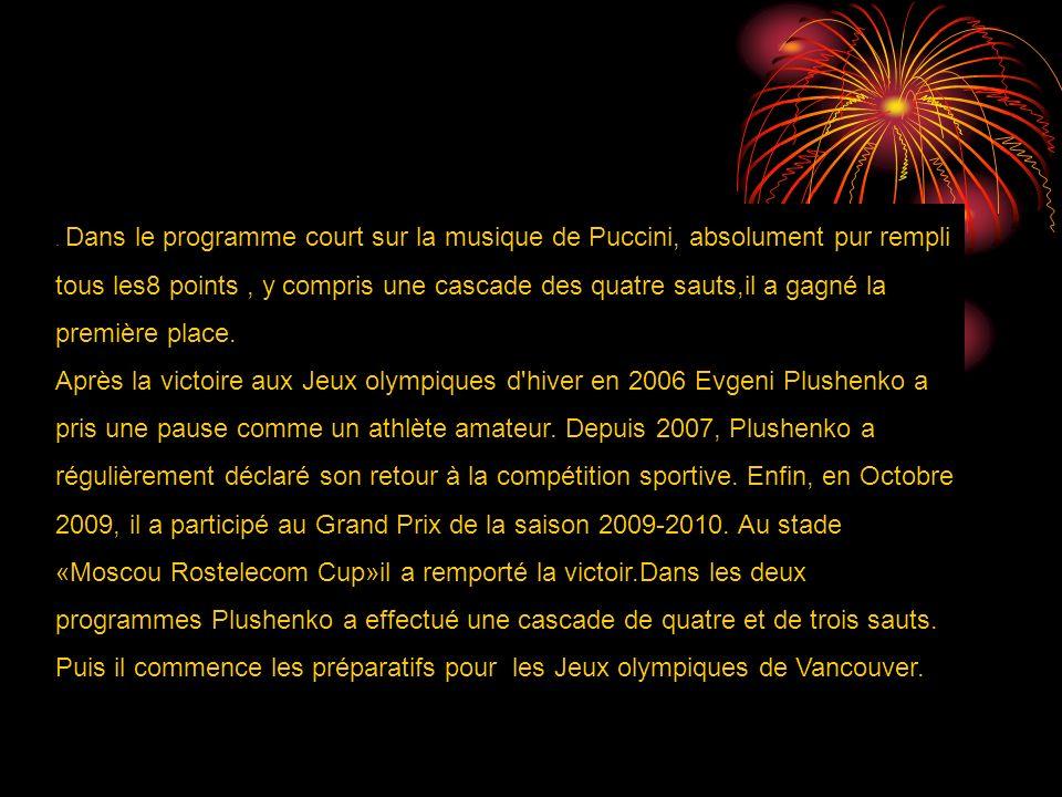 Dans le programme court sur la musique de Puccini, absolument pur rempli tous les8 points, y compris une cascade des quatre sauts,il a gagné la première place.