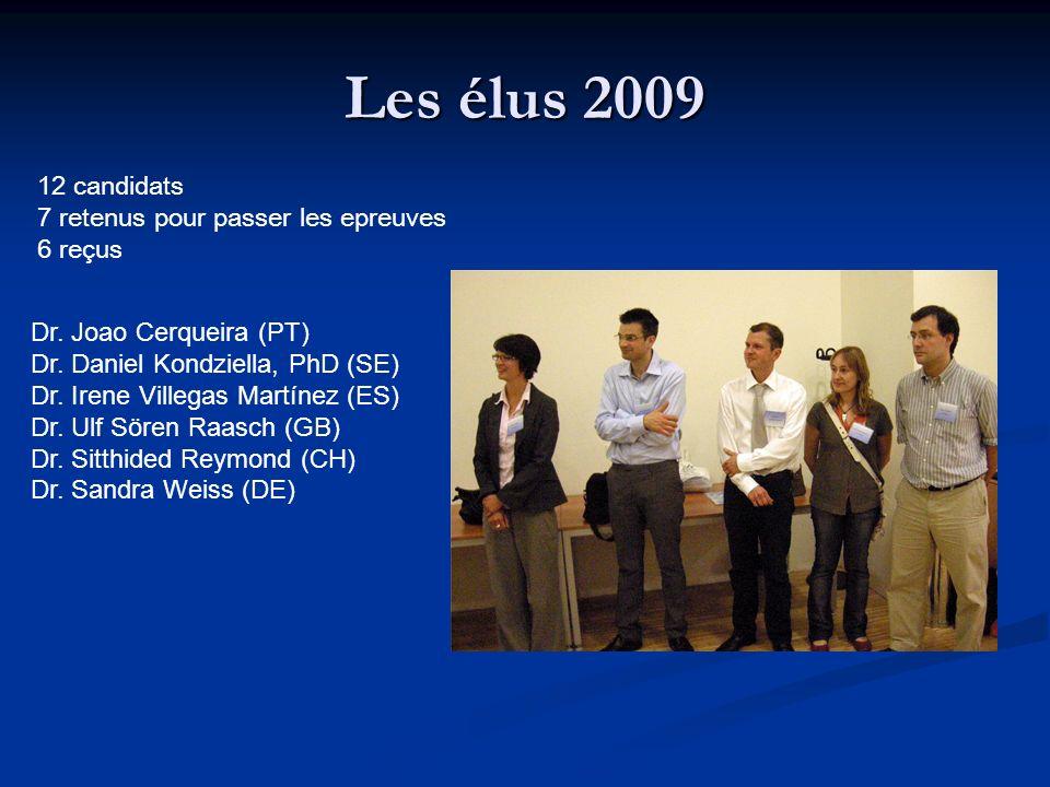 Les élus 2009 Dr. Joao Cerqueira (PT) Dr. Daniel Kondziella, PhD (SE) Dr. Irene Villegas Martínez (ES) Dr. Ulf Sören Raasch (GB) Dr. Sitthided Reymond