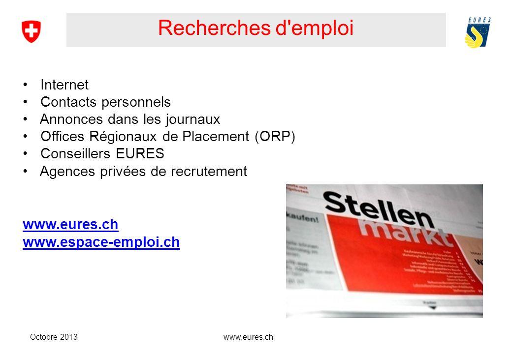 www.eures.ch Recherches d'emploi Octobre 2013 Internet Contacts personnels Annonces dans les journaux Offices Régionaux de Placement (ORP) Conseillers