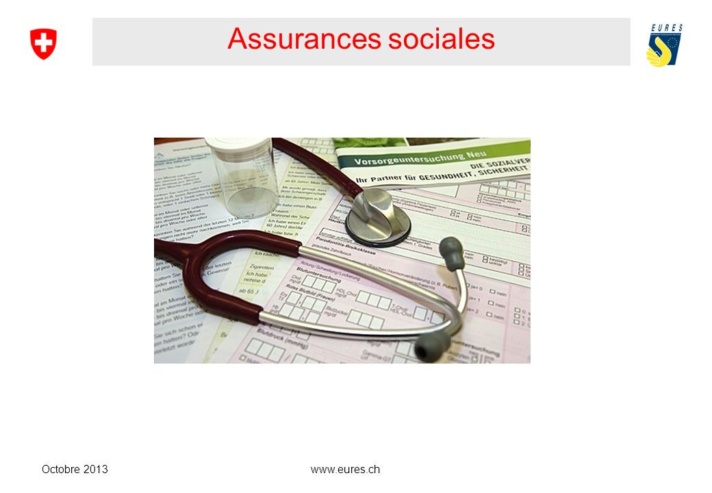www.eures.ch Assurances sociales Octobre 2013