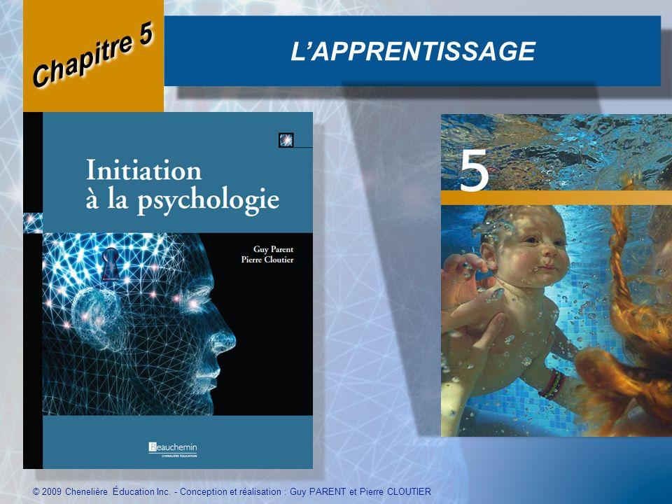 LAPPRENTISSAGE © 2009 Chenelière Éducation Inc. - Conception et réalisation : Guy PARENT et Pierre CLOUTIER