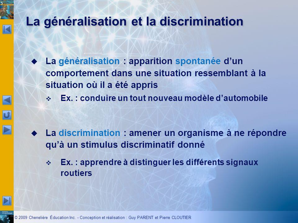 © 2009 Chenelière Éducation Inc. - Conception et réalisation : Guy PARENT et Pierre CLOUTIER La généralisation et la discrimination généralisationspon