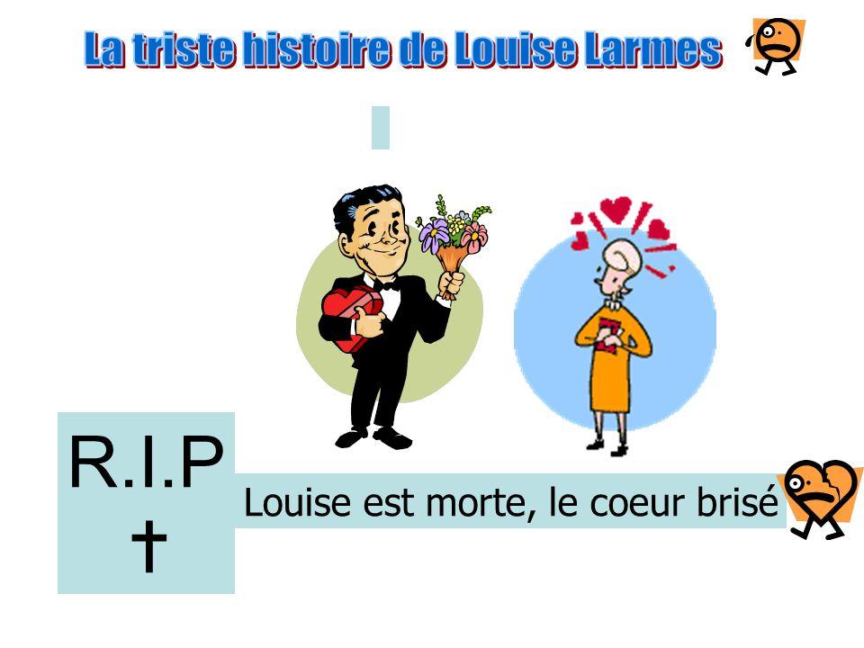 Louise est morte, le coeur brisé