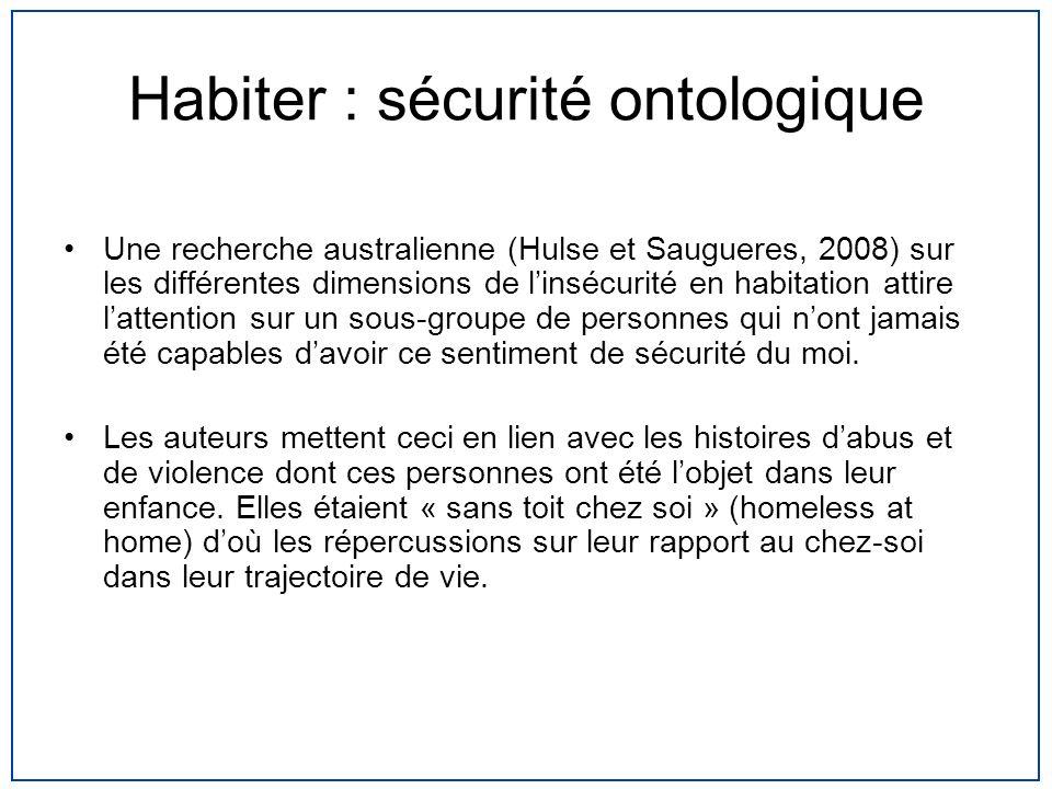 Habiter : sécurité ontologique Une recherche australienne (Hulse et Saugueres, 2008) sur les différentes dimensions de linsécurité en habitation attir