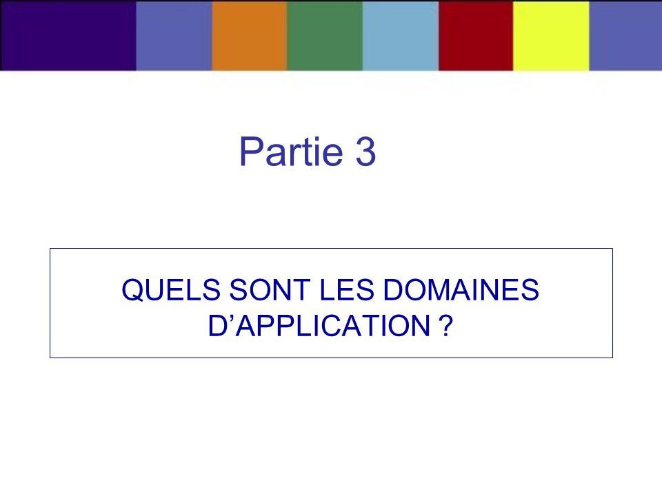 QUELS SONT LES DOMAINES DAPPLICATION ? Partie 3