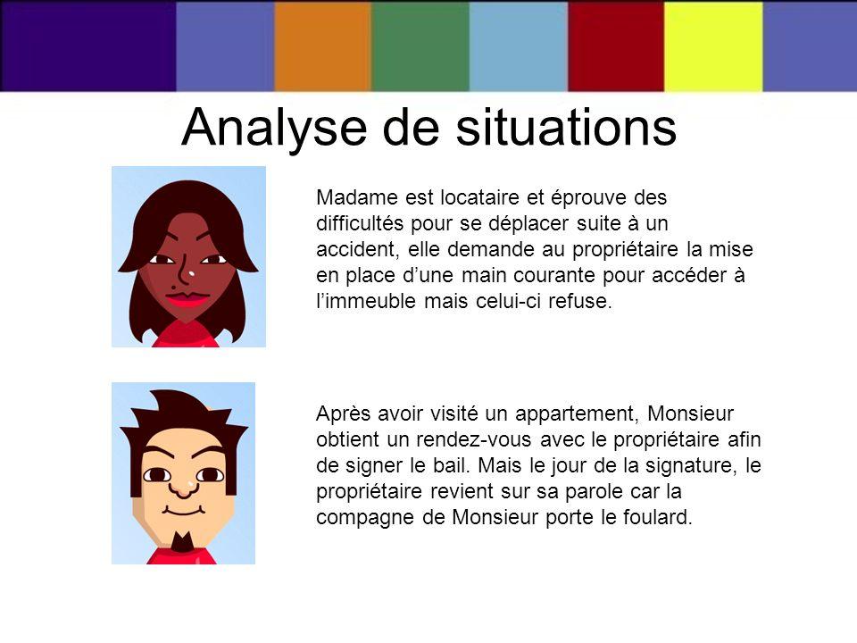 Analyse de situations Madame est locataire et éprouve des difficultés pour se déplacer suite à un accident, elle demande au propriétaire la mise en pl