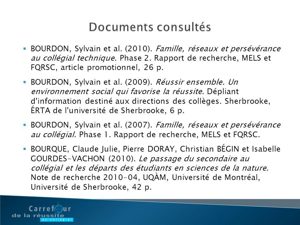 BOURDON, Sylvain et al. (2010). Famille, réseaux et persévérance au collégial technique. Phase 2. Rapport de recherche, MELS et FQRSC, article promoti