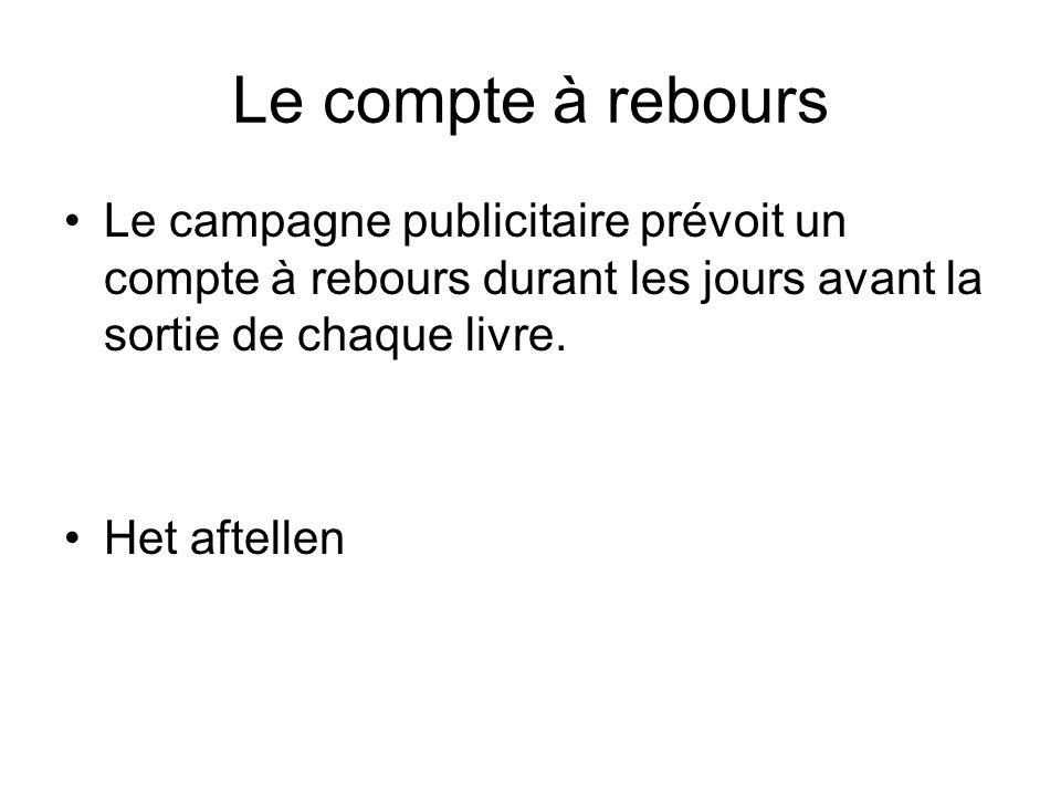Le compte à rebours Le campagne publicitaire prévoit un compte à rebours durant les jours avant la sortie de chaque livre.