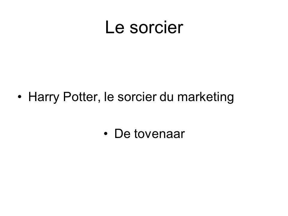 Le sorcier Harry Potter, le sorcier du marketing De tovenaar