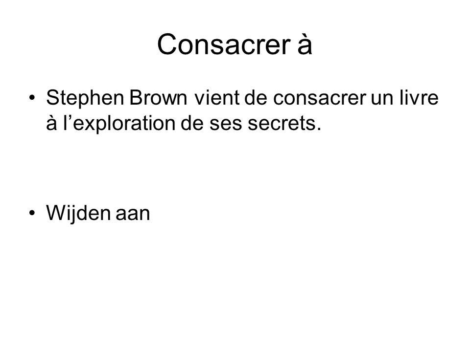 Consacrer à Stephen Brown vient de consacrer un livre à lexploration de ses secrets. Wijden aan