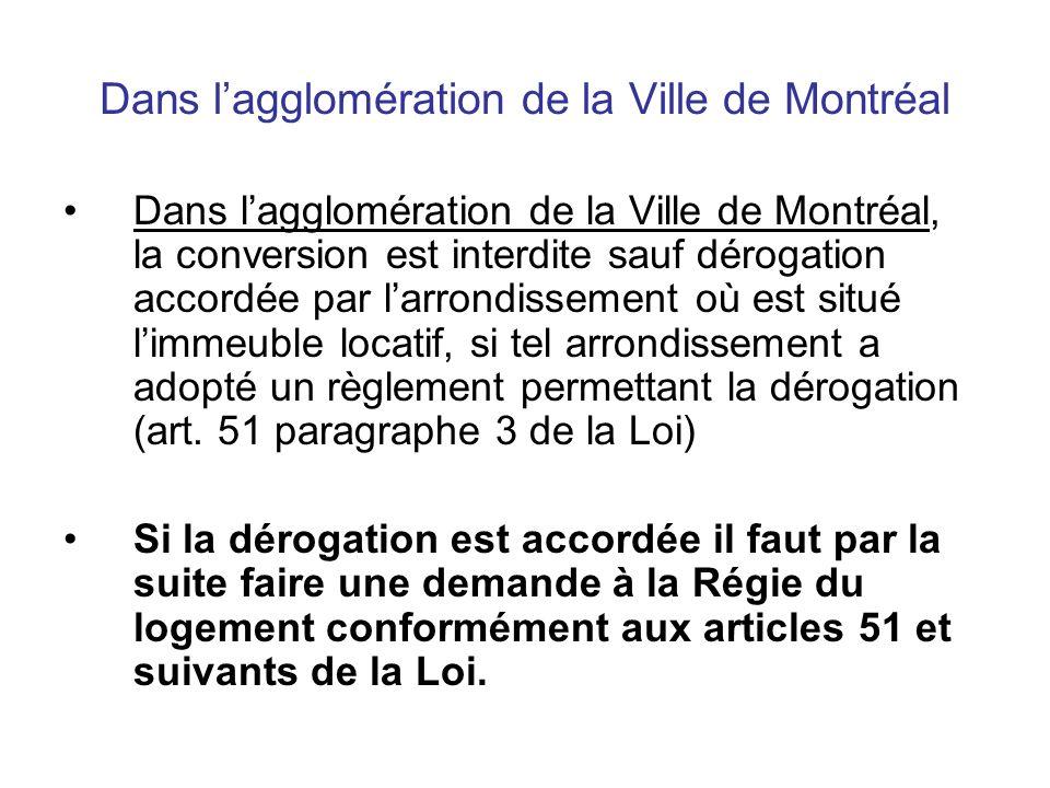 Dans lagglomération de la Ville de Montréal Dans lagglomération de la Ville de Montréal, la conversion est interdite sauf dérogation accordée par larr