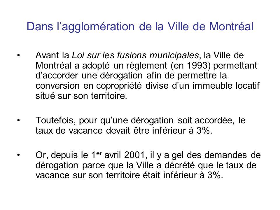 Dans lagglomération de la Ville de Montréal Avant la Loi sur les fusions municipales, la Ville de Montréal a adopté un règlement (en 1993) permettant