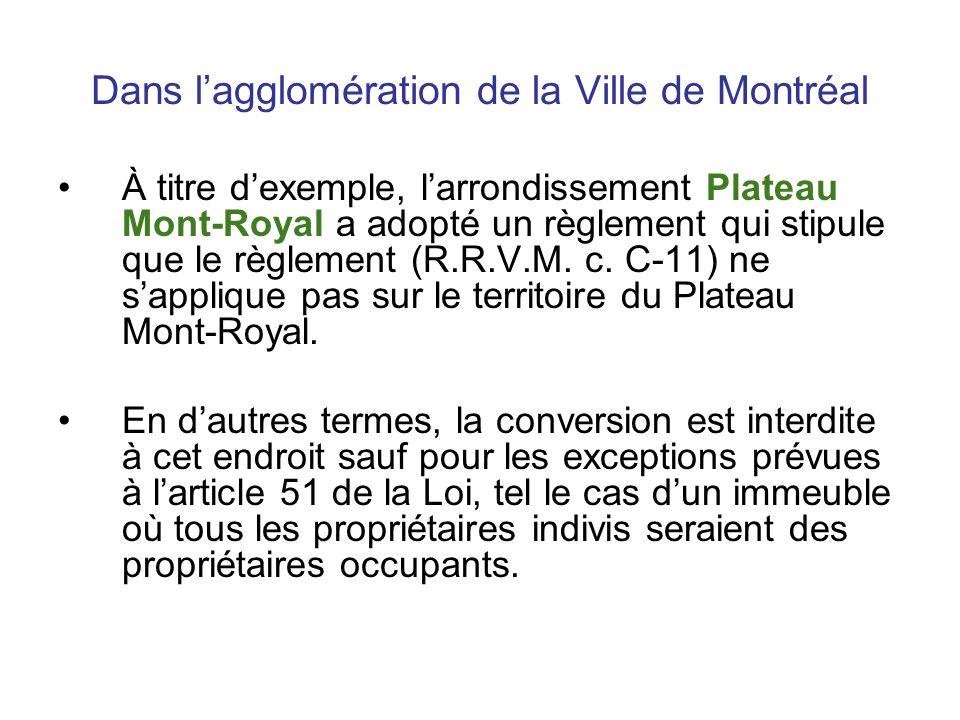 Dans lagglomération de la Ville de Montréal À titre dexemple, larrondissement Plateau Mont-Royal a adopté un règlement qui stipule que le règlement (R