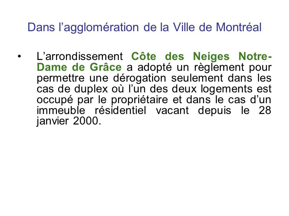 Dans lagglomération de la Ville de Montréal Larrondissement Côte des Neiges Notre- Dame de Grâce a adopté un règlement pour permettre une dérogation s