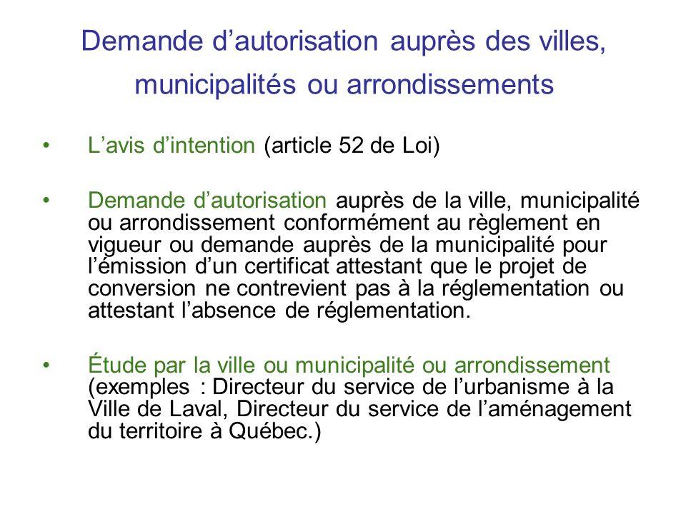 Demande dautorisation auprès des villes, municipalités ou arrondissements Lavis dintention (article 52 de Loi) Demande dautorisation auprès de la vill