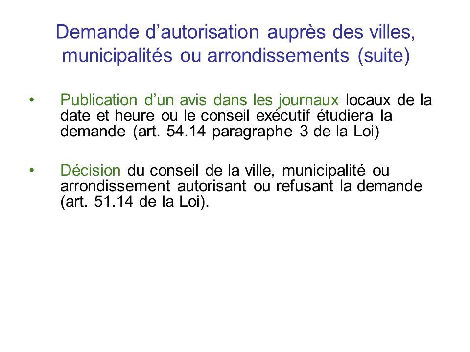 Demande dautorisation auprès des villes, municipalités ou arrondissements (suite) Publication dun avis dans les journaux locaux de la date et heure ou
