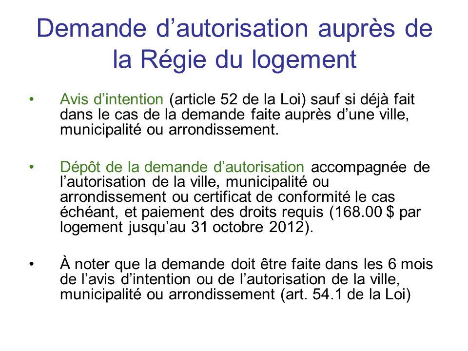 Demande dautorisation auprès de la Régie du logement Avis dintention (article 52 de la Loi) sauf si déjà fait dans le cas de la demande faite auprès d