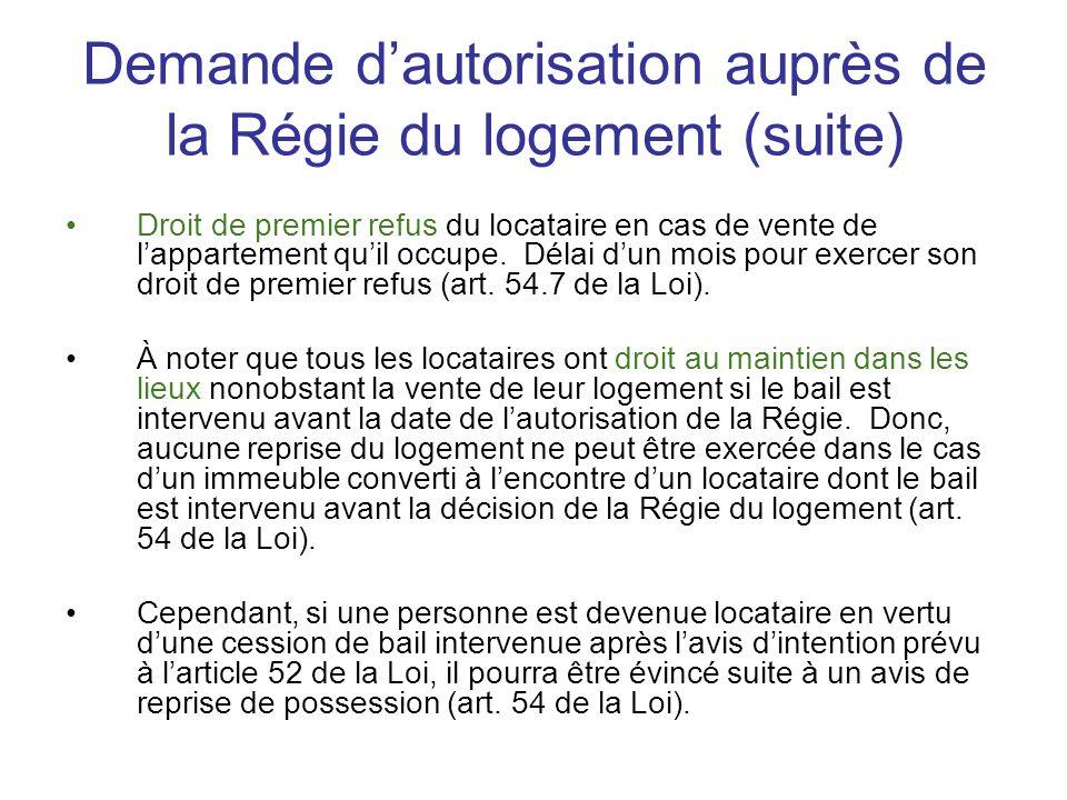 Demande dautorisation auprès de la Régie du logement (suite) Droit de premier refus du locataire en cas de vente de lappartement quil occupe. Délai du