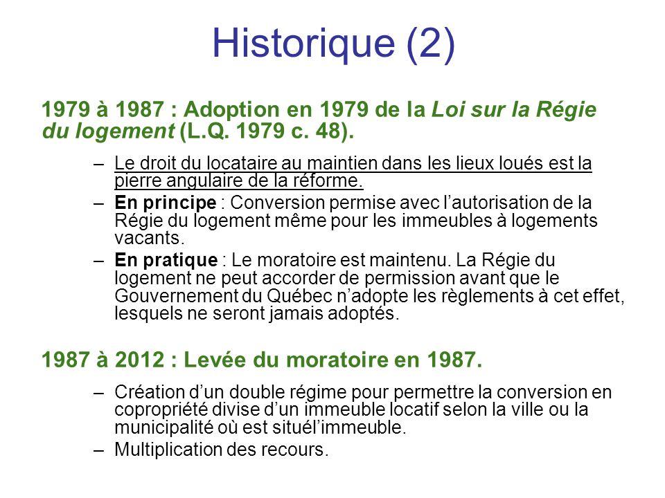 Historique (2) 1979 à 1987 : Adoption en 1979 de la Loi sur la Régie du logement (L.Q. 1979 c. 48). –Le droit du locataire au maintien dans les lieux