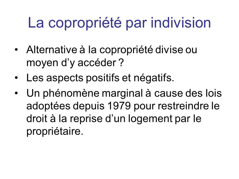 La copropriété par indivision Alternative à la copropriété divise ou moyen dy accéder ? Les aspects positifs et négatifs. Un phénomène marginal à caus