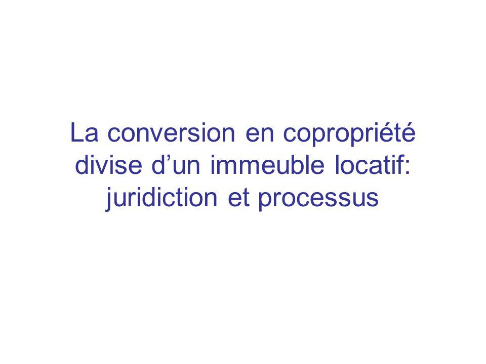 La conversion en copropriété divise dun immeuble locatif: juridiction et processus