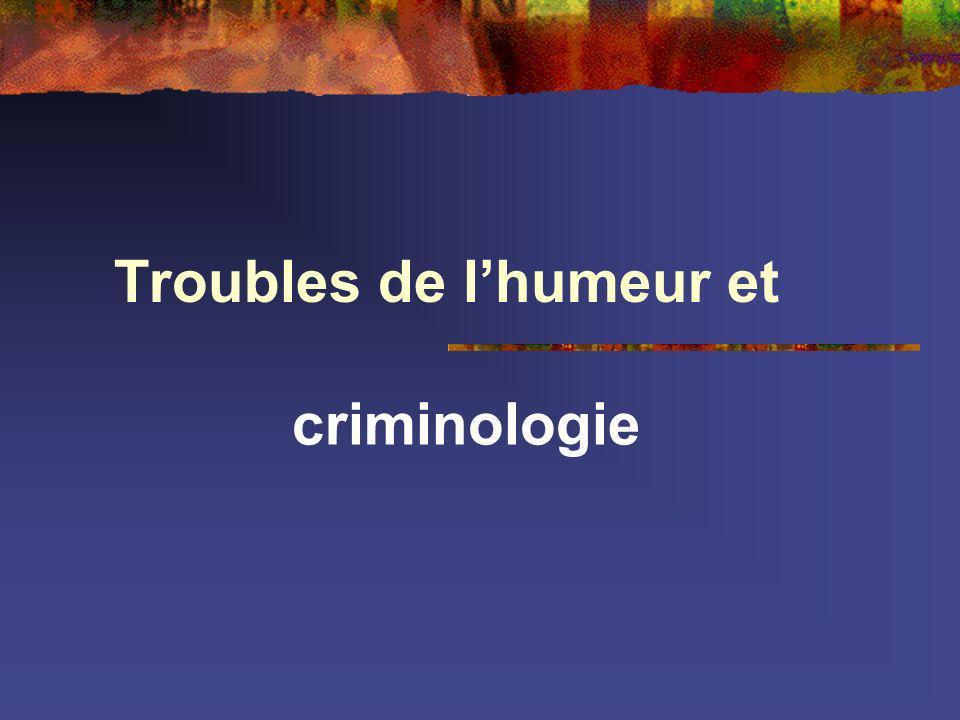 Troubles de lhumeur et criminologie