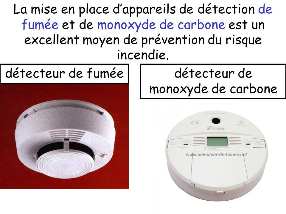 La mise en place dappareils de détection de fumée et de monoxyde de carbone est un excellent moyen de prévention du risque incendie. détecteur de fumé