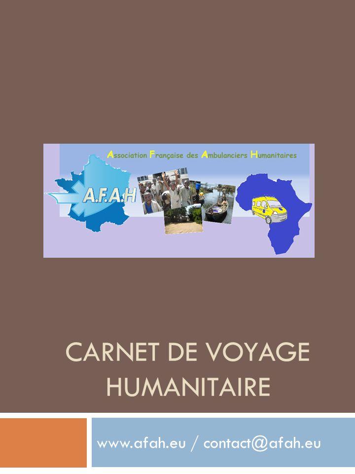CARNET DE VOYAGE HUMANITAIRE www.afah.eu / contact@afah.eu