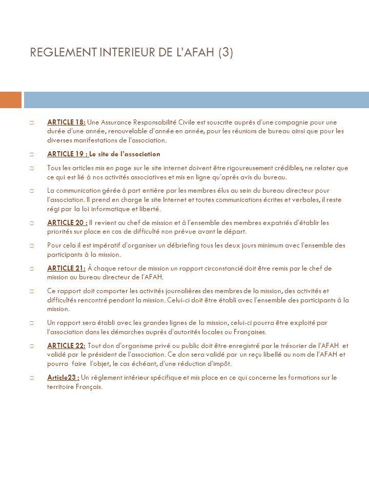 REGLEMENT INTERIEUR DE LAFAH (3) ARTICLE 18: Une Assurance Responsabilité Civile est souscrite auprès dune compagnie pour une durée dune année, renouv