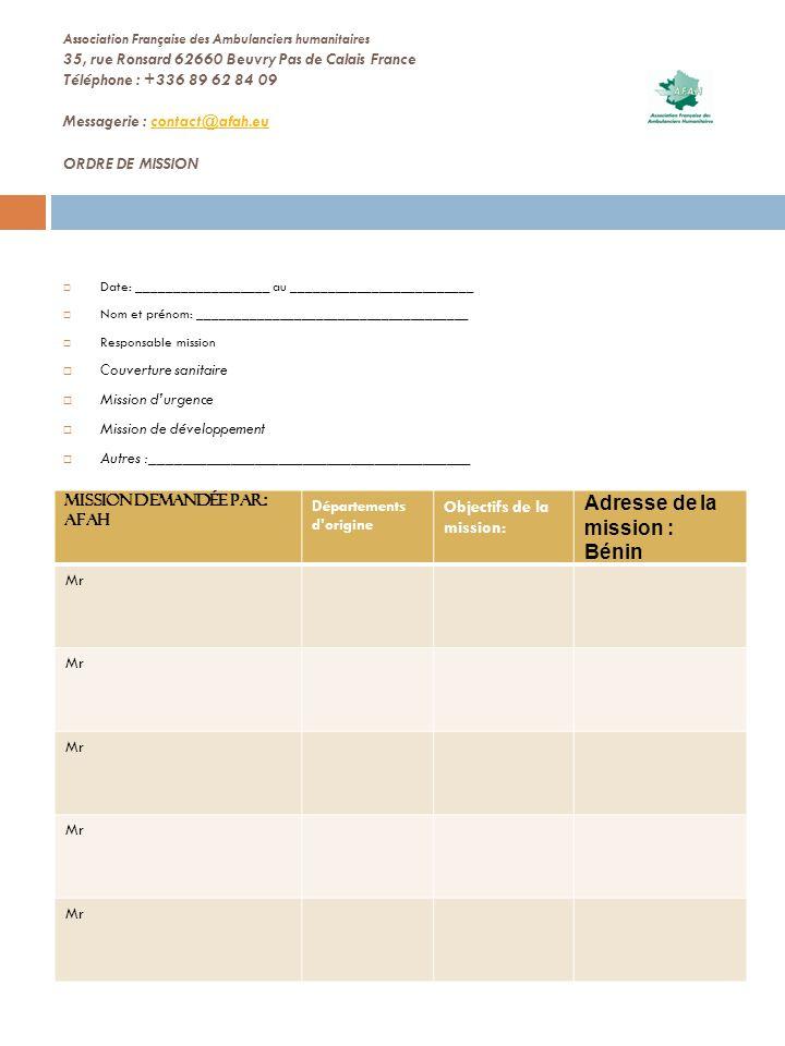 Association Française des Ambulanciers humanitaires 35, rue Ronsard 62660 Beuvry Pas de Calais France Téléphone : +336 89 62 84 09 Messagerie : contac
