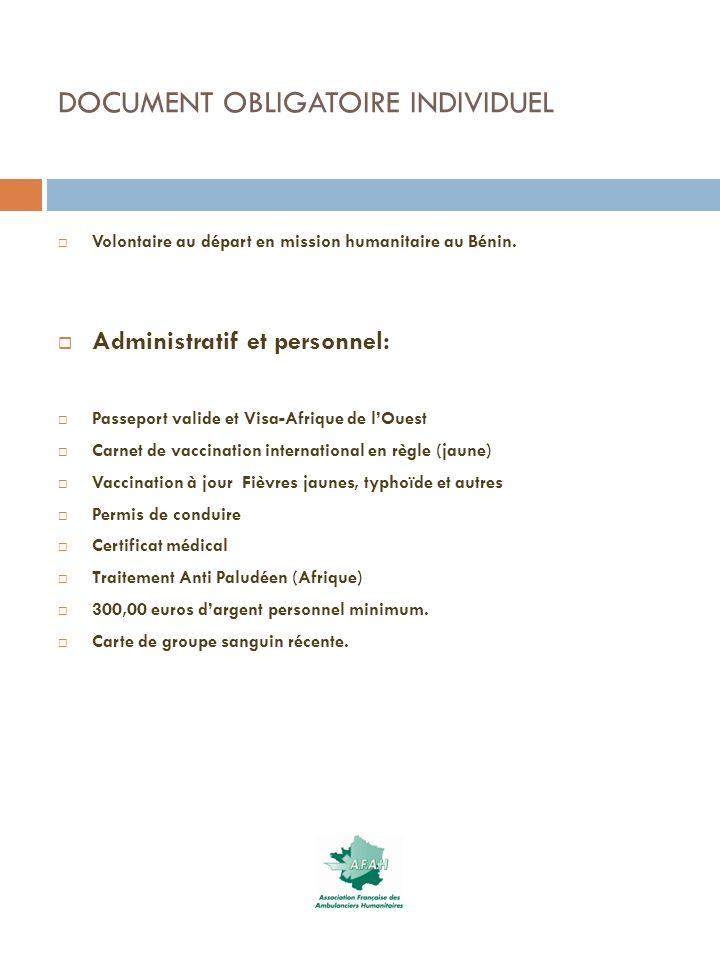 DOCUMENT OBLIGATOIRE INDIVIDUEL Volontaire au départ en mission humanitaire au Bénin. Administratif et personnel: Passeport valide et Visa-Afrique de