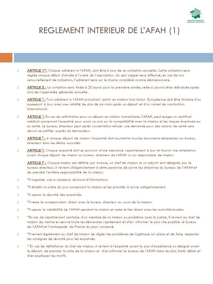 REGLEMENT INTERIEUR DE LAFAH (1) ARTICLE 1 er : Chaque adhérent à lAFAH, doit être à jour de sa cotisation annuelle. Cette cotisation sera réglée chaq