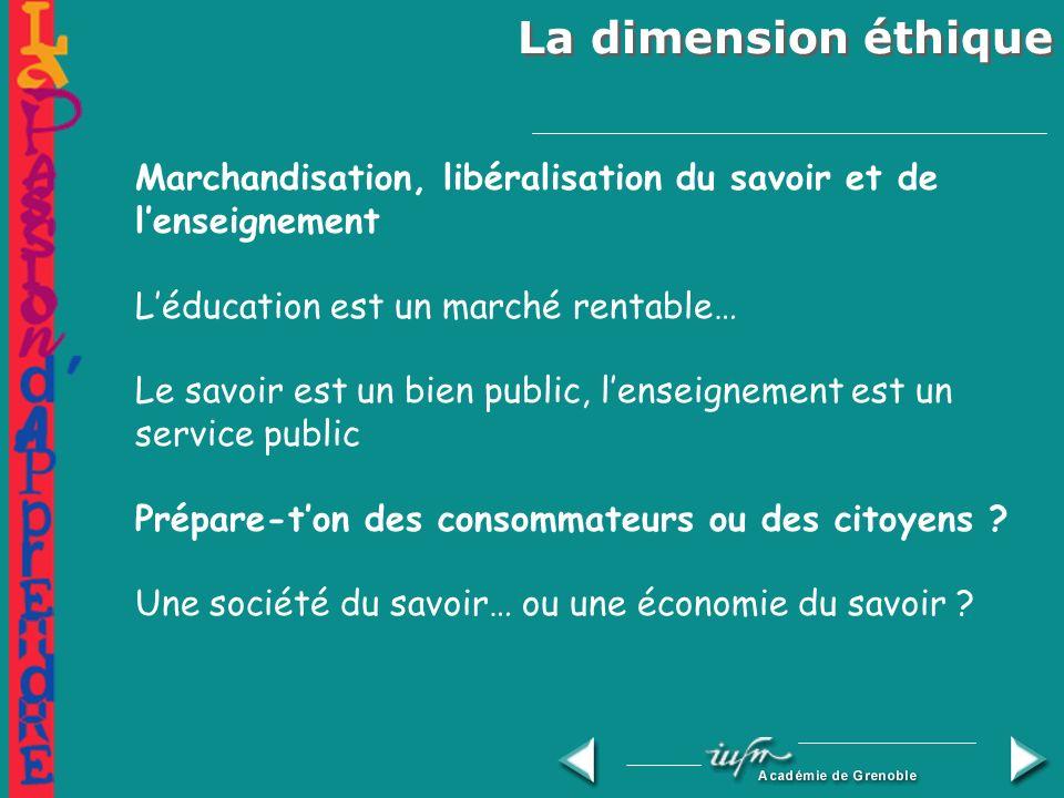 La dimension éthique Globalisation Vers une société où les cultures apprennent à se rencontrer et à se mélanger avec succès.
