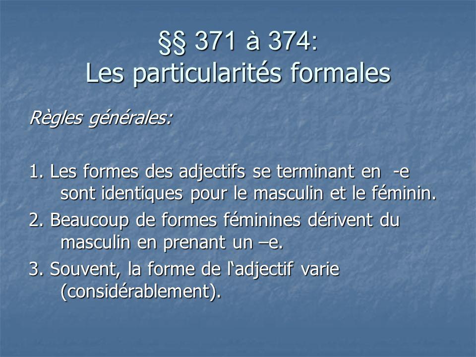§§ 371 à 374: Les particularités formales Règles générales: 1.