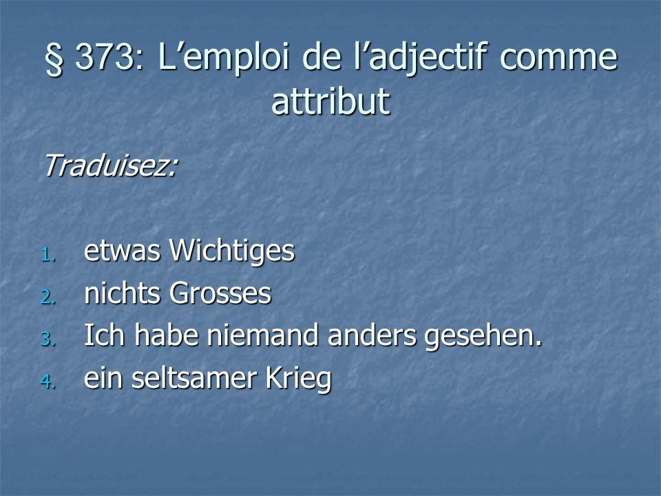 § 373: Lemploi de ladjectif comme attribut Traduisez: 1.