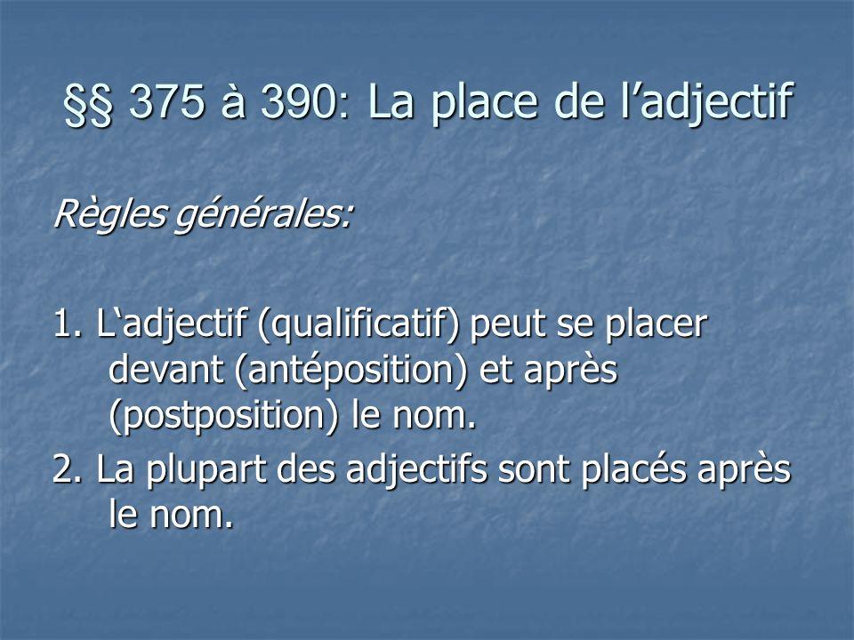 §§ 375 à 390: La place de ladjectif Règles générales: 1.