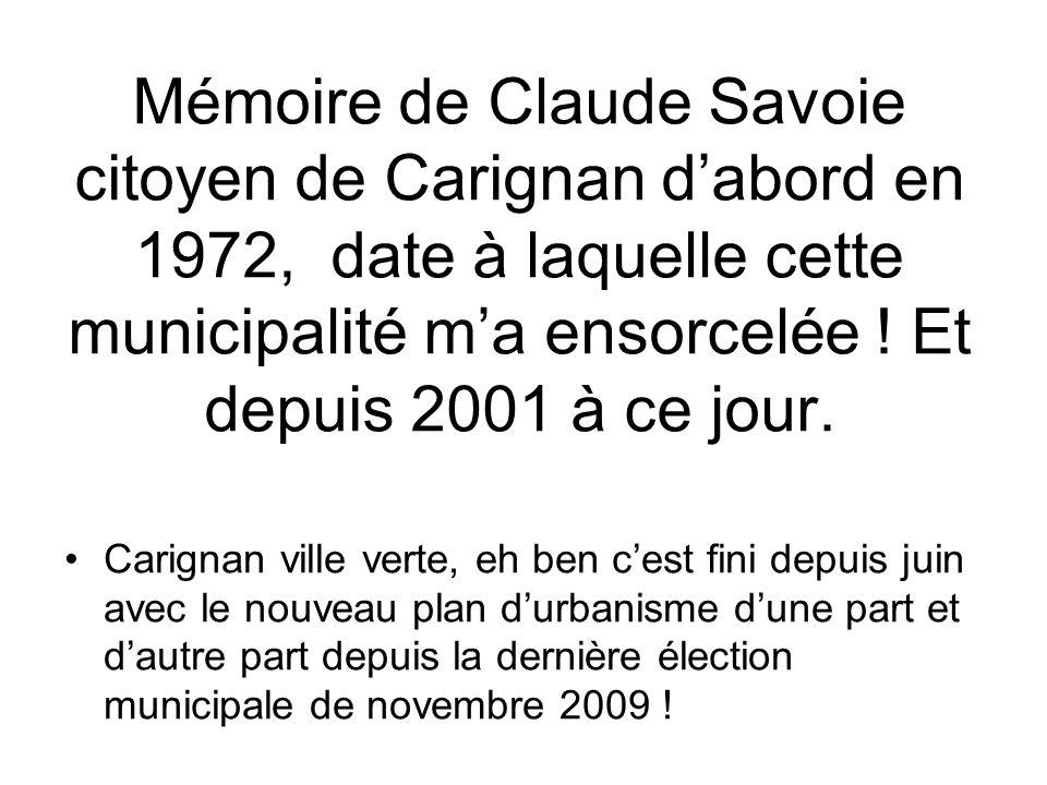 Mémoire de Claude Savoie citoyen de Carignan dabord en 1972, date à laquelle cette municipalité ma ensorcelée .