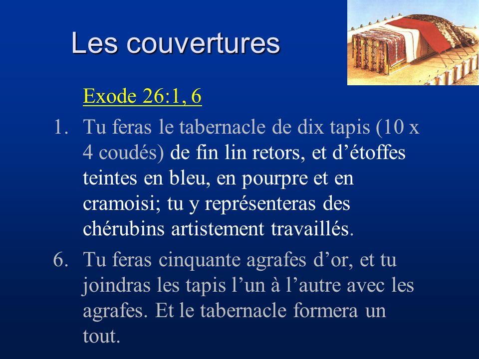 Exode 26:1, 6 1.Tu feras le tabernacle de dix tapis (10 x 4 coudés) de fin lin retors, et détoffes teintes en bleu, en pourpre et en cramoisi; tu y re