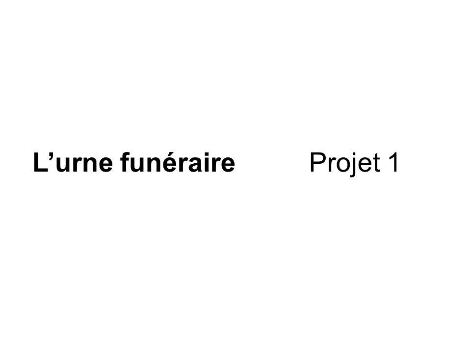 Lurne funéraire Projet 1