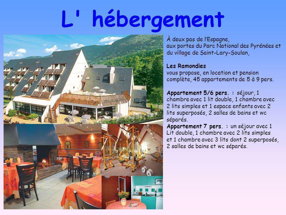 L hébergement À deux pas de lEspagne, aux portes du Parc National des Pyrénées et du village de Saint-Lary-Soulan, Les Ramondies vous propose, en location et pension complète, 45 appartements de 5 à 9 pers.