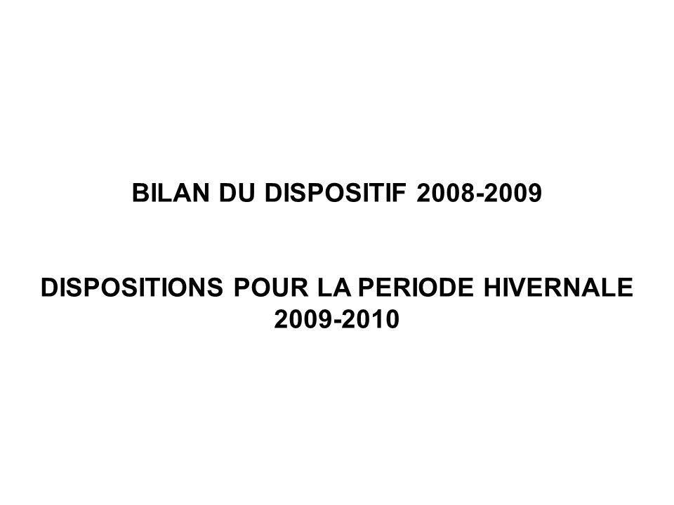 BILAN DU DISPOSITIF 2008-2009 DISPOSITIONS POUR LA PERIODE HIVERNALE 2009-2010
