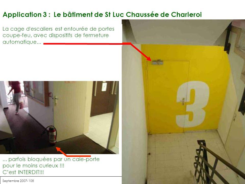 Septembre 2007- 108 Application 3 : Le bâtiment de St Luc Chaussée de Charleroi... parfois bloquées par un cale-porte pour le moins curieux !!! Cest I