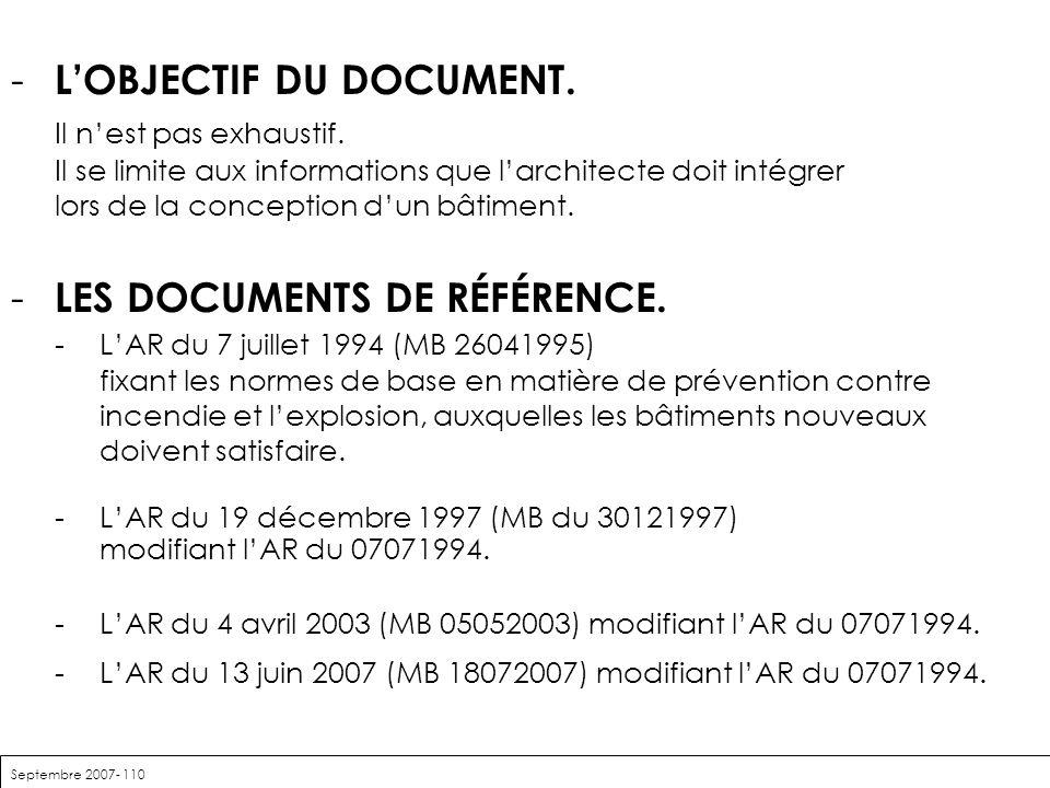 Septembre 2007- 110 - LOBJECTIF DU DOCUMENT. Il nest pas exhaustif. Il se limite aux informations que larchitecte doit intégrer lors de la conception