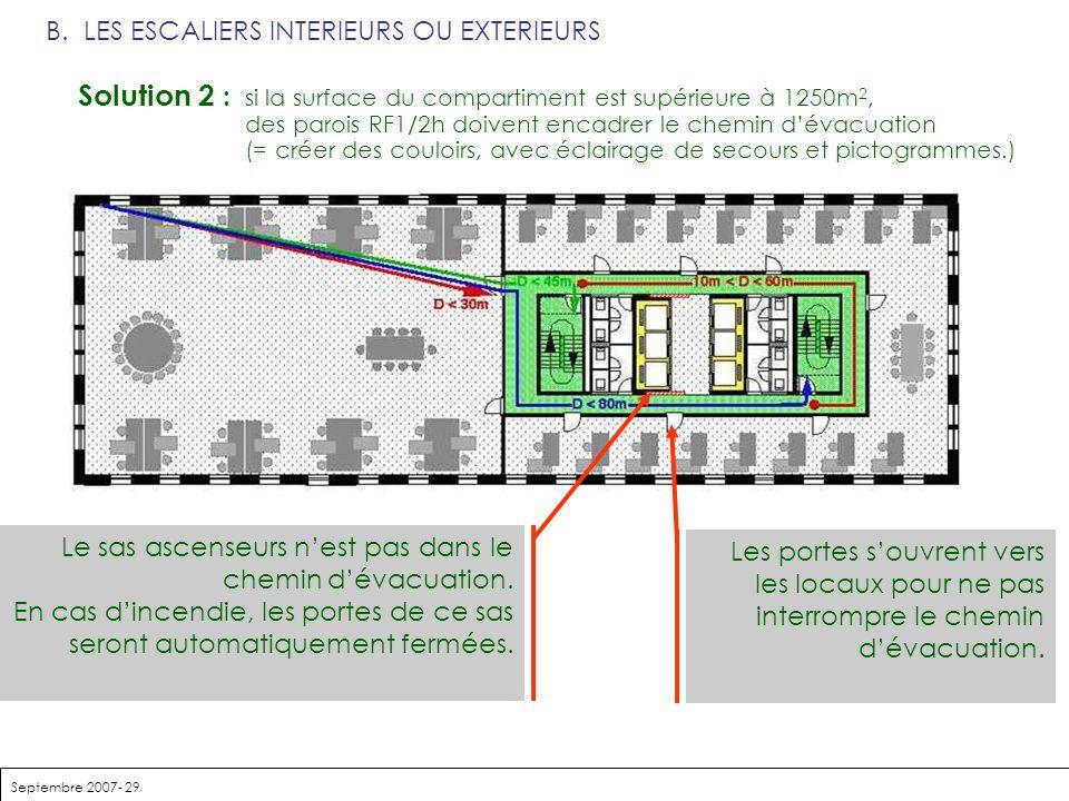 Septembre 2007- 29 B. LES ESCALIERS INTERIEURS OU EXTERIEURS Solution 2 : si la surface du compartiment est supérieure à 1250m 2, des parois RF1/2h do