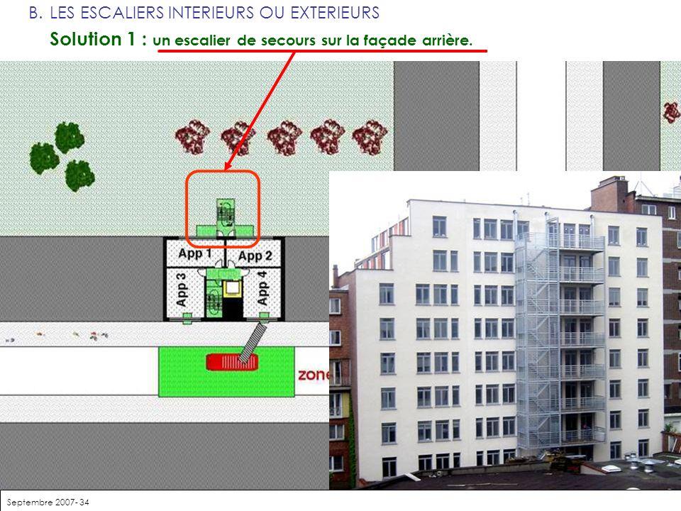 Septembre 2007- 34 B.LES ESCALIERS INTERIEURS OU EXTERIEURS Solution 1 : un escalier de secours sur la façade arrière.