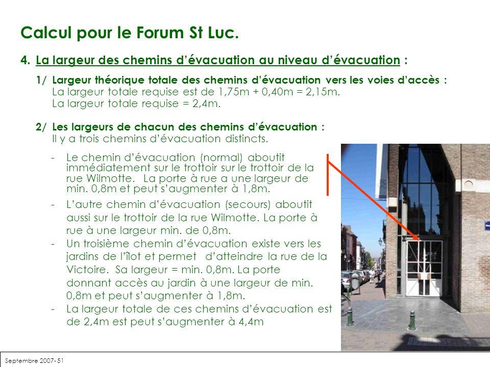 Septembre 2007- 51 Calcul pour le Forum St Luc. 4.La largeur des chemins dévacuation au niveau dévacuation : 1/Largeur théorique totale des chemins dé
