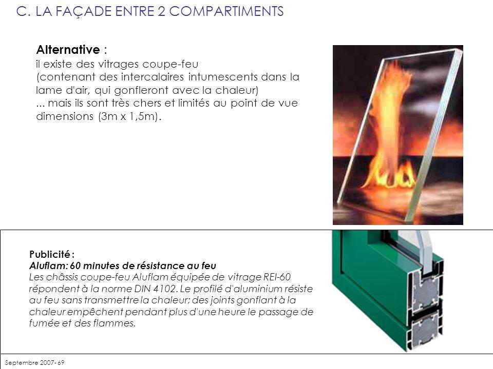 Septembre 2007- 69 C.LA FAÇADE ENTRE 2 COMPARTIMENTS échelle 25 m Alternative : il existe des vitrages coupe-feu (contenant des intercalaires intumesc